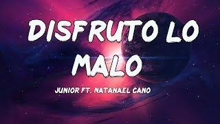 Junior H Ft. Natanael Cano - Disfruto Lo Malo (Letras/Lyrics)
