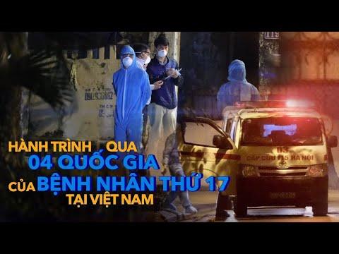 Hành trình qua 4 quốc gia của bệnh nhân thứ 17 tại Việt Nam