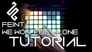 Feint - We Won't Be Alone | Launchpad Cover Tutorial