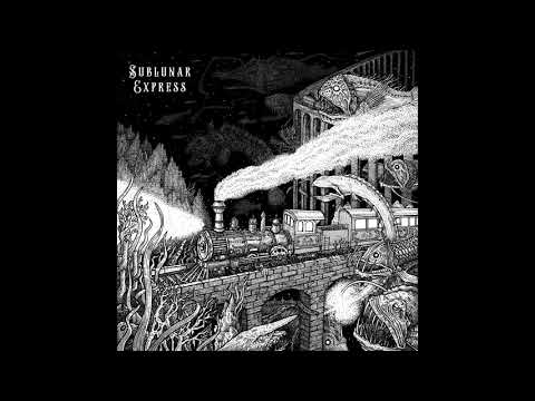 Sublunar Express - Sublunar Express (2019) (New Full Album)