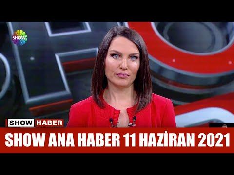 Show Ana Haber 11 Haziran 2021