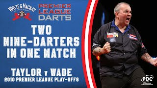 TWO NINE-DARTERS IN ONE MATCH! | Taylor v Wade | 2010 Premier League Final