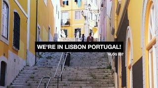 We're in Lisbon Portugal! - Vlog 37