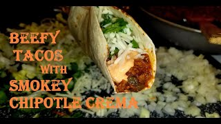 Beefy Tacos With Smokey Chipotle Crema | #Stayhome |