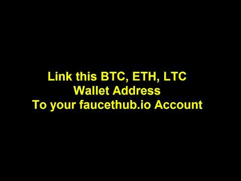 link your Bitcoin, Litecoin and Ethereum Address to FaucetHub io