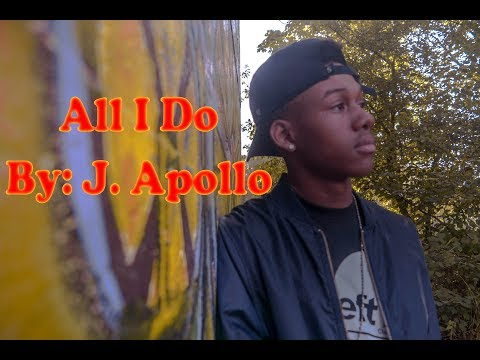 All I Do By: J. Apollo Official Music Video