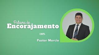 Palavra de Encorajamento - Maravilhosa Graça   Rev. Marcio Cleib