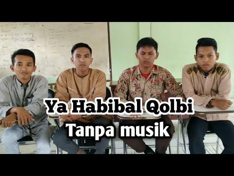 Ya Habibal Qolbi Tanpa Music Versi Alamaak..