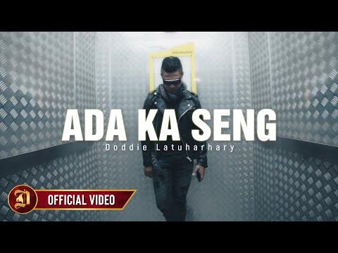 Doddie Latuharhary - Ada Ka Seng (Official Music Video)