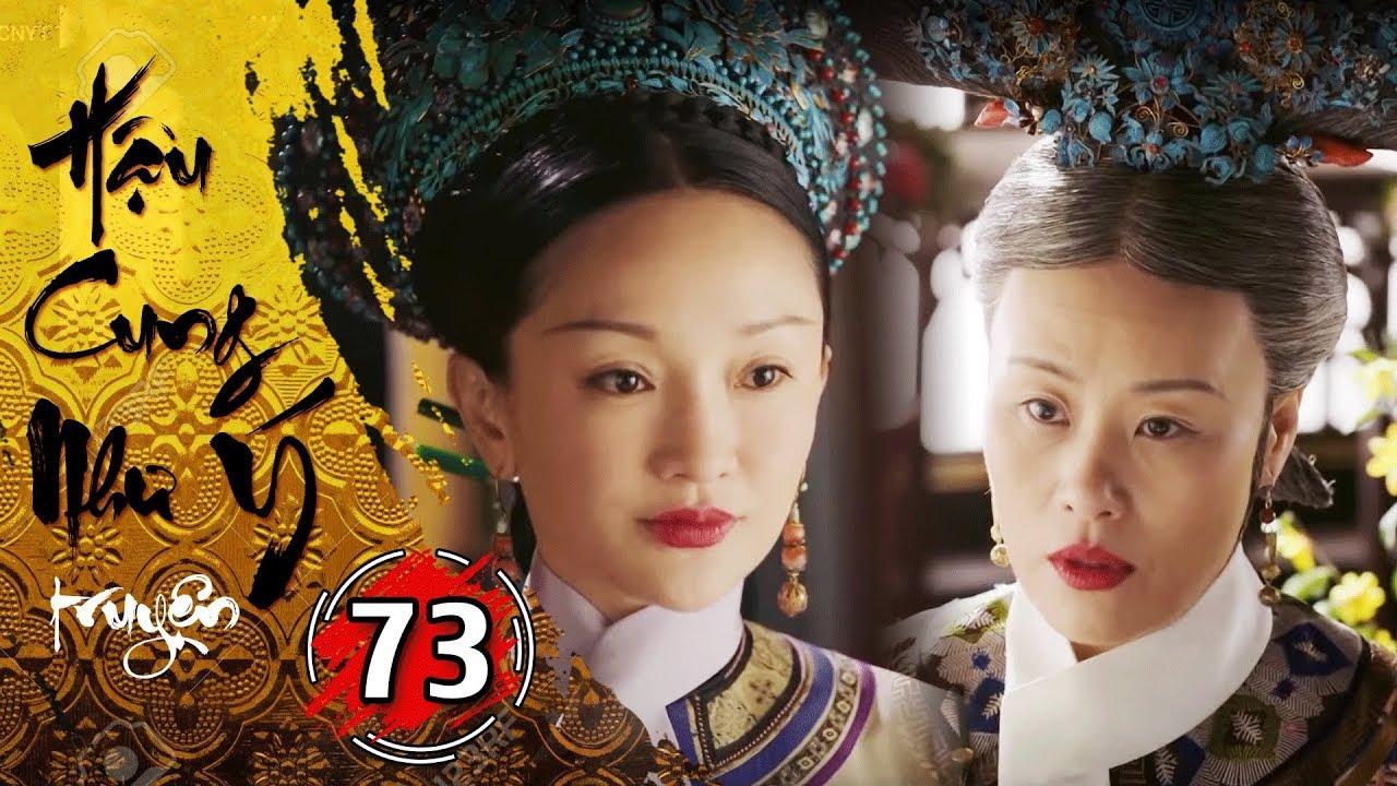 Hậu Cung Như Ý Truyện – Tập 73 [FULL HD] | Phim Cổ Trang Trung Quốc Hay Nhất 2018