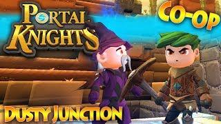 Portal Knights Multiplayer - Episode 2 - Dust up in Dusty Junction[Co-op   1.5   HD]