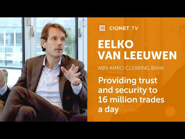 Eelko van Leeuwen – CIO of ABN Amro Clearing Bank – Leadership Deep Dive   Part 1
