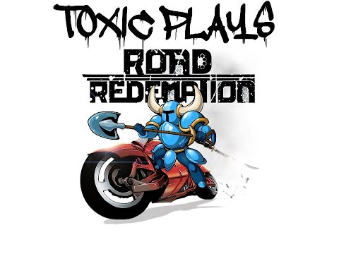 Toxic Plays Road Redemption {Part 1} |