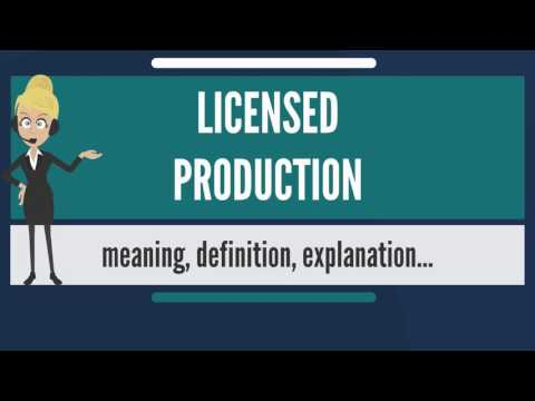 What is LICENSED PRODUCTION? What does LICENSED PRODUCTION mean? LICENSED PRODUCTION meaning
