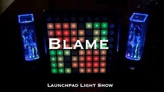Calvin Harris - Blame (feat. John Newman) | Launchpad Light Show! [★PROJECT FILE★]
