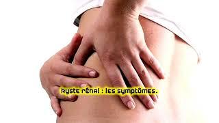 Kyste rénal : les symptômes