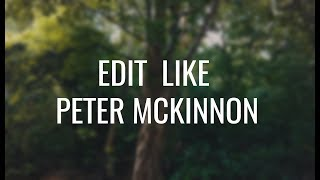 How To Edit Photos Like Peter McKinnon | Free Preset LUT