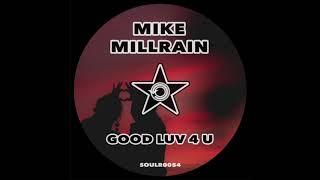 Mike Millrain - Good Luv 4 U (Original Mix)