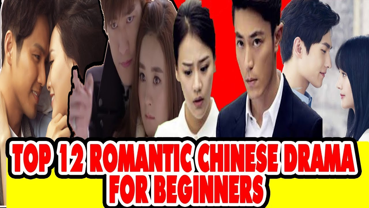 12 ROMANTIC CHINESE DRAMA FOR BEGINNERS