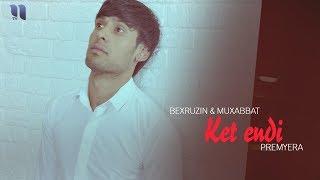 Bexruzin & Muxabbat - Ket endi   Бехрузин & Мухаббат - Кет енди (music version)