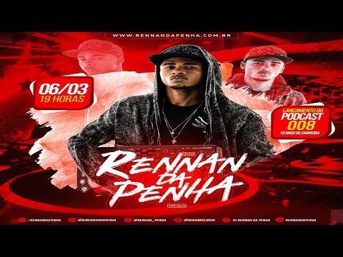 # PODCAST 008 DJ RENNAN DA PENHA 2018 (RITMO DA PENHA) 150 BPM