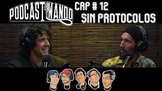 Podcastinando: Cap #12 -  Sin Protocolos