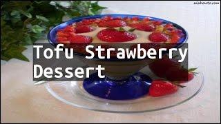 Recipe Tofu Strawberry Dessert