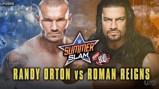 WWE Summerslam 2014 - Roman Reigns vs Randy Orton - WWE Summerslam 2014