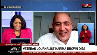 RIP Karima Brown | She Was A Very Strong And Independent Voice: Ryland Fischer