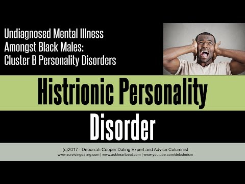 Undiagnosed Mental Illness in Black Men Ep 3: Histrionic Personality Disorder