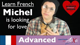 Michel is looking for love (Conversational French Vocabulary With Alexa)