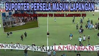 DRAMATIS LAGA PERSELA LAMONGAN VS BADAK LAMPUNG FC | LA MANIA MASUK LAPANGAN