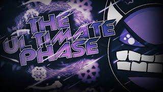 The Ultimate Phase (Extreme Demon) by GW AnDRomedA (& more)