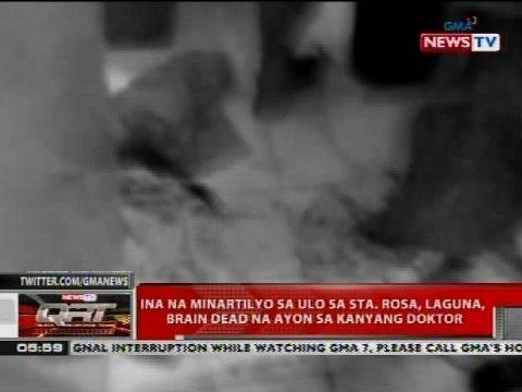 QRT: Ina na minartilyo sa ulo sa Sta. Rosa, Laguna, brain dead na ayon sa kanyang doktor