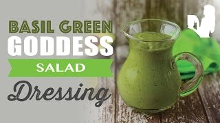 Healthy Basil Green Goddess Salad Dressing Recipe