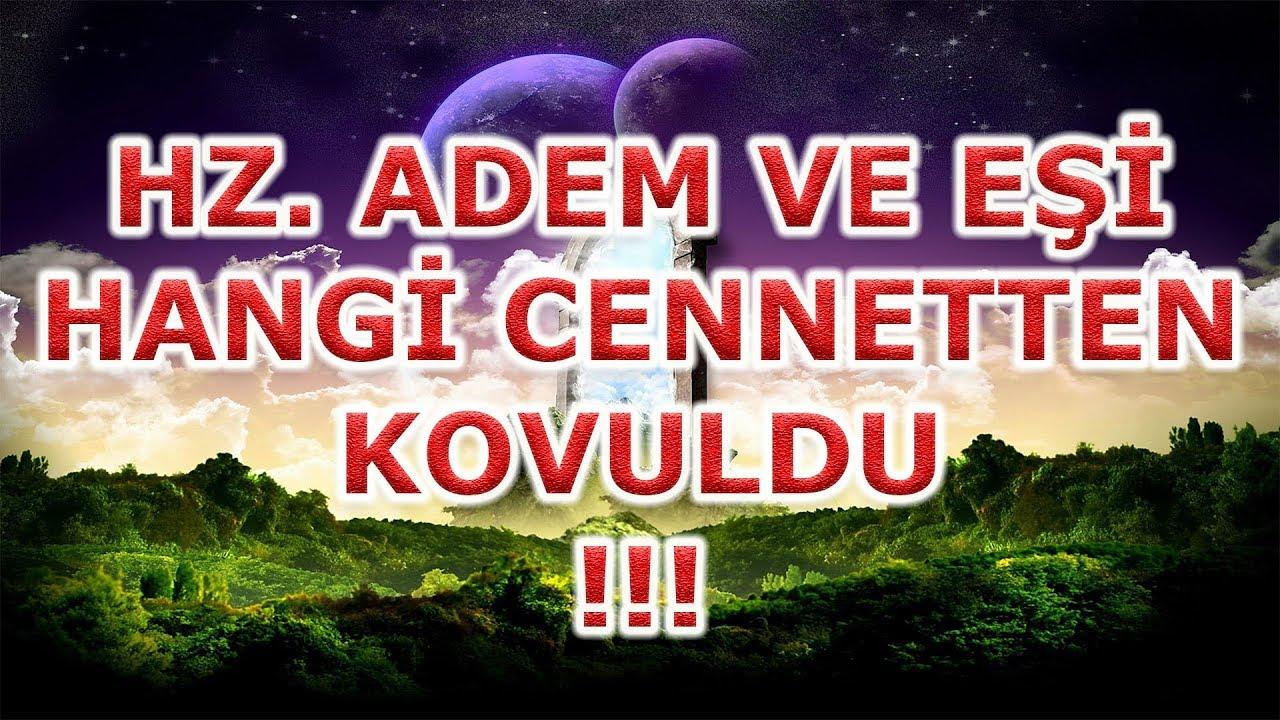 Hz. Adem ve Havva Hangi Cennetten Kovuldu,Adam and Eve Were Expelled From Heaven