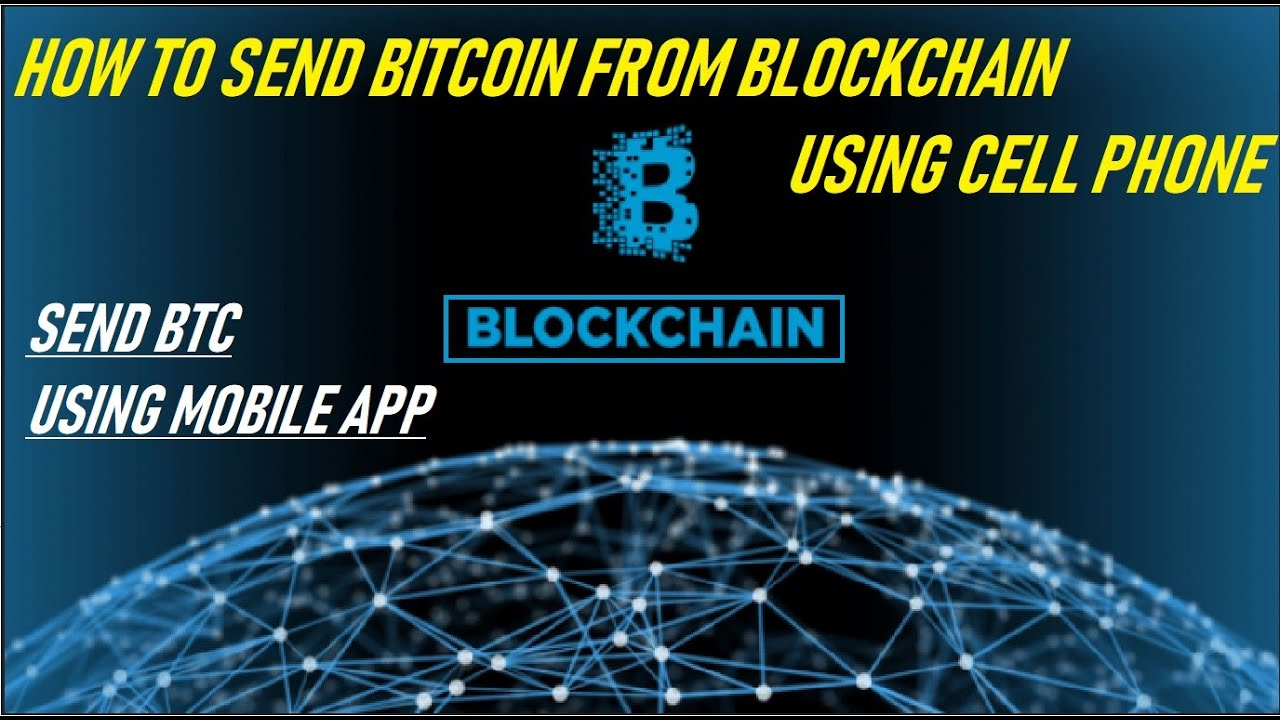 How to send bitcoin from blockchain using cell phone