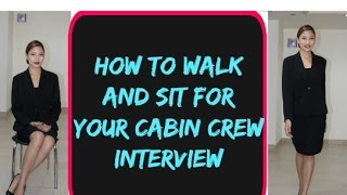 How to Walk and Sit for your Cabin Crew Interview