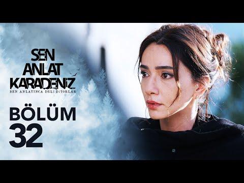 Sen Anlat Karadeniz 32. Bölüm