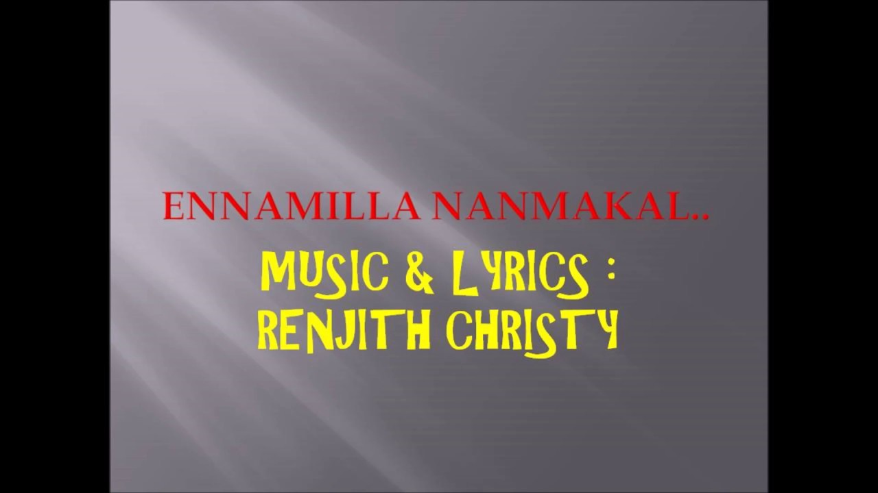 Ennamilla Nanmakal |Worship Song & Lyrics | Renjith Christy Official |