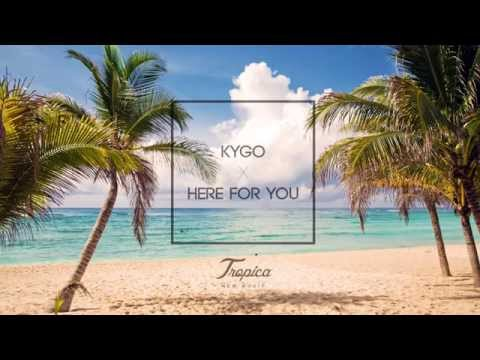 Kygo - Here For You | Tropica New