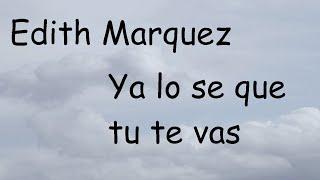Edith Marquez - Ya lo se que tu te vas Karaoke