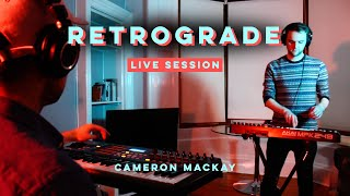 Retrograde - Cameron Mackay (Live Session)