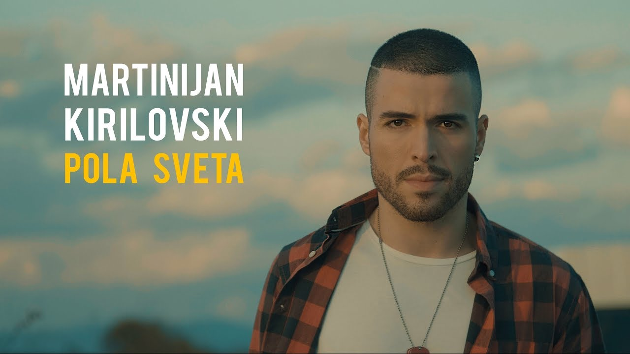 Martinijan Kirilovski - Pola sveta - (Official Video 2019)