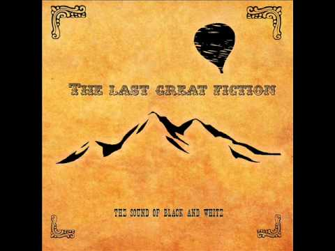 The Last Great Fiction