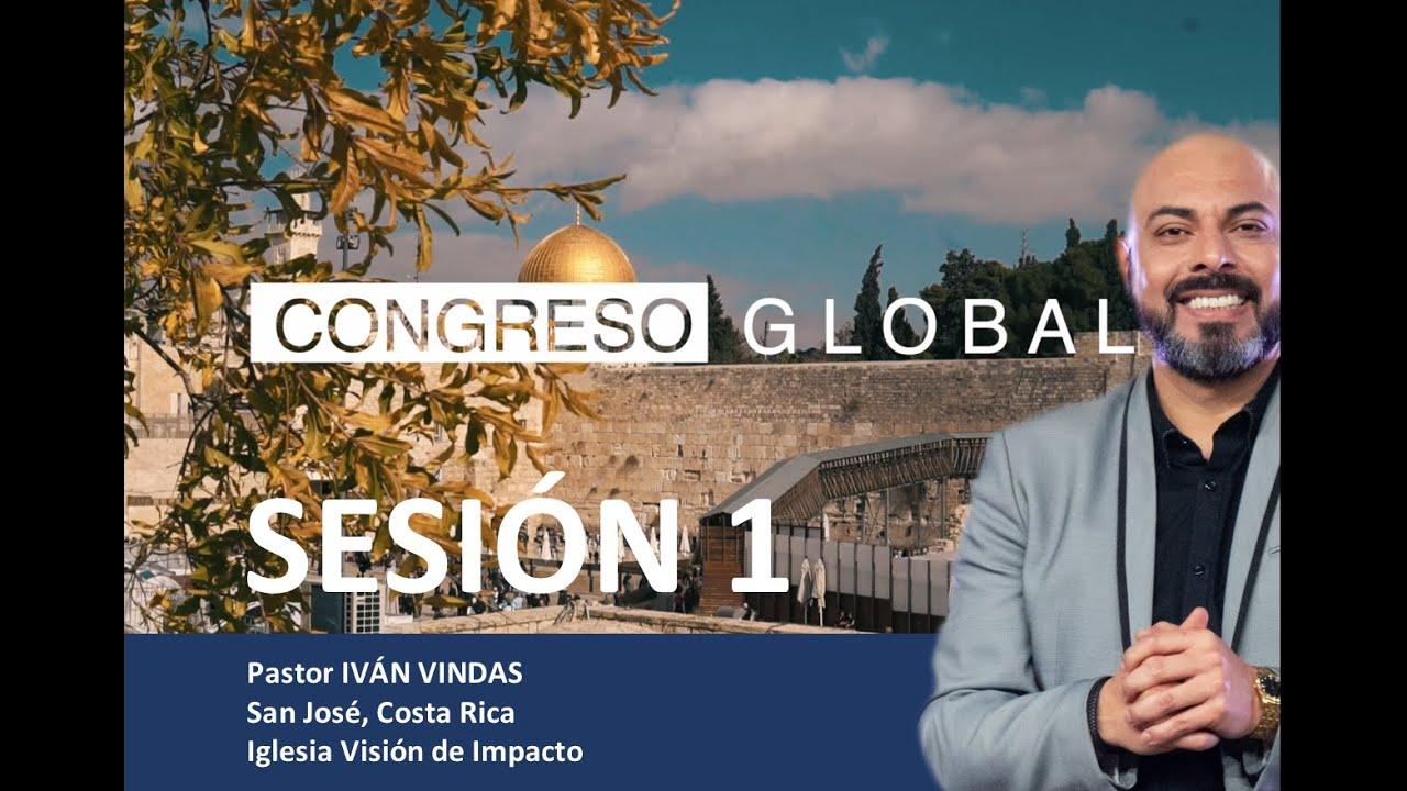 """Sesión 1 - La Honra a lo Bendecido"""" Pastor Iván Vindas - Congreso Global En Línea """" Bendice Israel"""""""
