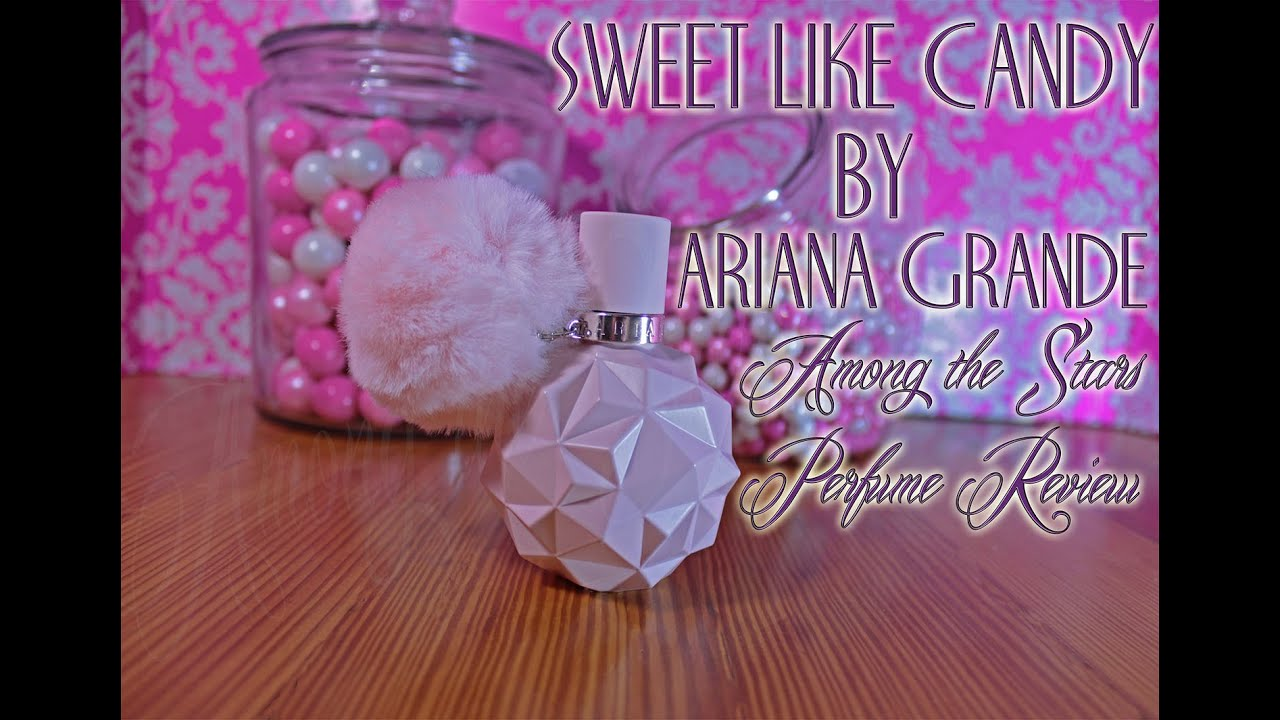 Ari by ariana grande perfume review among the stars perfume - Sweet Like Candy By Ariana Grande Perfume Review Among The Stars Perfume Reviews Youtube