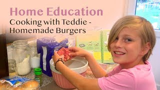 Homemade Burger - cooking with Teddie || Homeschool baking || Home Education UK Family Vlog # 37