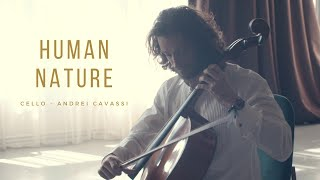 Human Nature Cello Cover | Andrei Cavassi