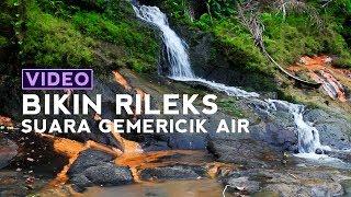 Video RELAKSASI Suara Gemericik Air Terjun Kecil Jatuh Ke Sungai